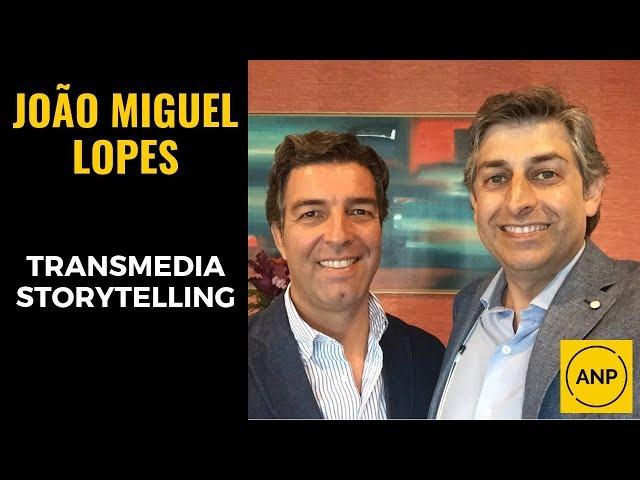 #35 João Miguel Lopes partilha a magia do TRANSMEDIA STORYTELLING