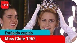 Miss Chile 1962  | Estúpido cupido - T1E45