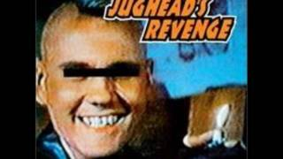 Watch Jugheads Revenge For Once In My Life video