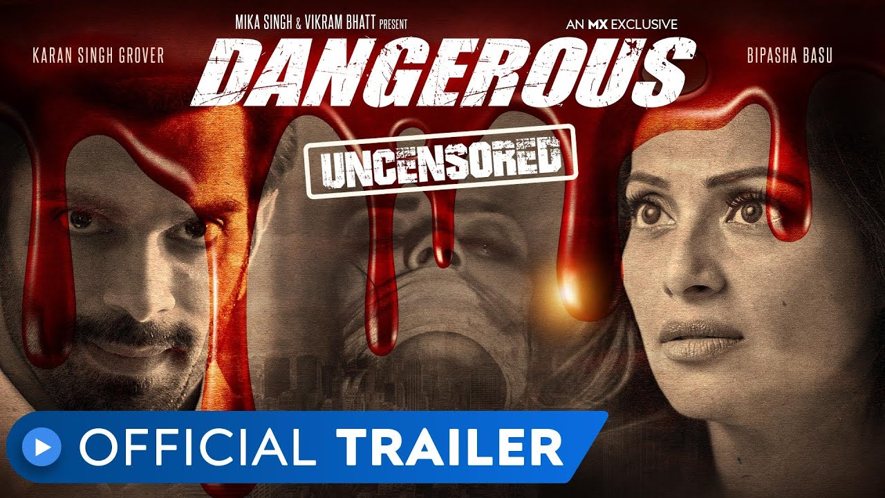 Dangerous | Official Trailer | Rated 18+ | Bipasha Basu | Karan Singh Grover | MX Player