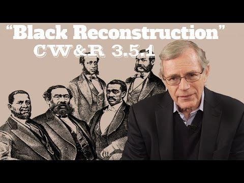 "MOOC | ""Black Reconstruction"" | The Civil War and Reconstruction, 1865-1890 | 3.5.1"