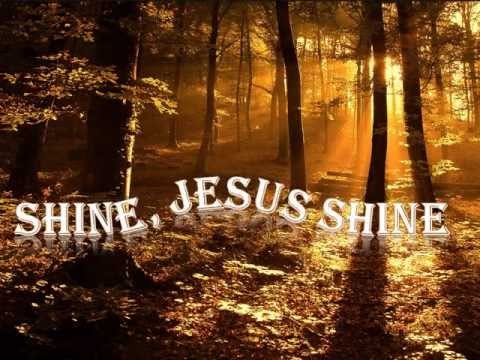 Shine, Jesus Shine w/ lyrics