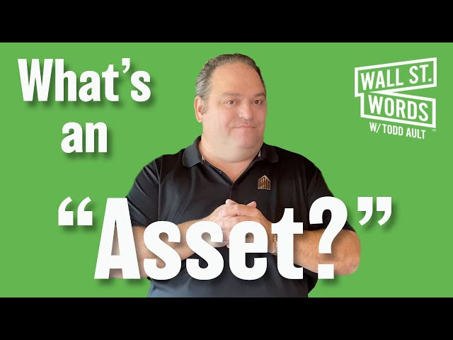 Wall Street Words word of the day = Asset