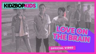 Смотреть клип Kidz Bop Kids - Love On The Brain