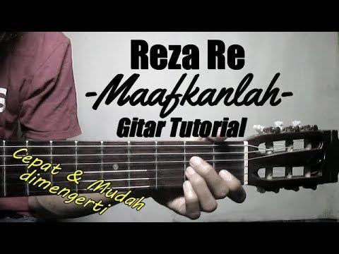 (Gitar Tutorial) Reza RE - Maafkanlah | Gampang,Cepat & Mudah dimengerti