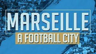 Marseille a football city | DOCUMENTAIRE