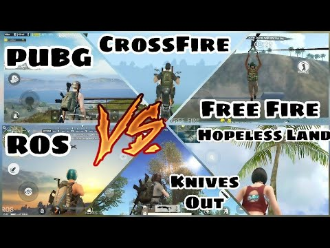 🔥 PUBG Mobile Vs Rules Of Survival Vs Free Fire Vs Knives Out Vs Crossfire Legends Vs Hopeless Land