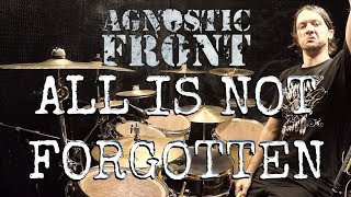 AGNOSTIC FRONT - All Is Not Forgotten - Drum Cover