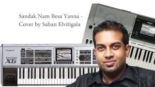 Sandak Nam Besa Yanna Thibuna - Cover by Sahan Elvitigala