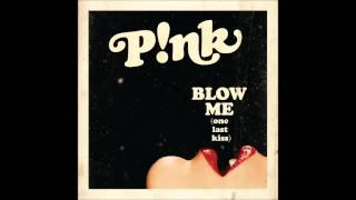 P!nk - Blow Me (One Last Kiss) (Gigi Barocco Bouncy Remix) (Audio) (HQ)