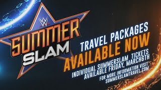 Get your SummerSlam Travel Packages - available now