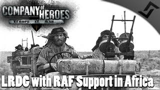 lrdg with raf support in africa company of heroes europe at war