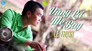 Liên Khúc Chuyến Tàu Hoàng Hôn, Gió Lạnh Đêm Hè, Vùng Lá Me Bay - Lê Thịnh (Audio Official)