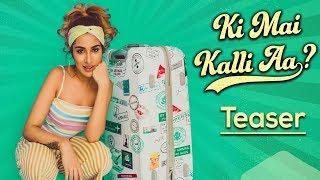 Ki Mai Kalli Aa | Sara Gurpal | Official Teaser | Dilpreet Dhillon | New Punjabi Songs 2018