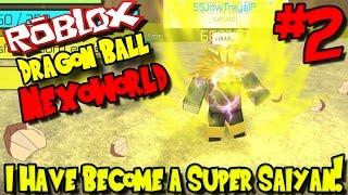 I HAVE BECOME A SUPER SAIYAN! | Roblox: Dragon Ball Nexoworld - Episode 2