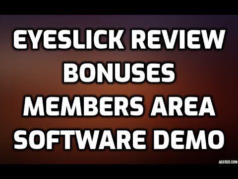 Eyeslick Review DISCOUNT COUPON CODE Bonuses Members Area Software Demo & All OTO Information. http://bit.ly/30sbQqM