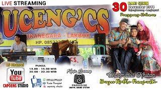 Live SIANG Part II UCENG CS Walimatul Khitan Bayu Ridho P ( Bojongkantong 30 Desember 2019 )