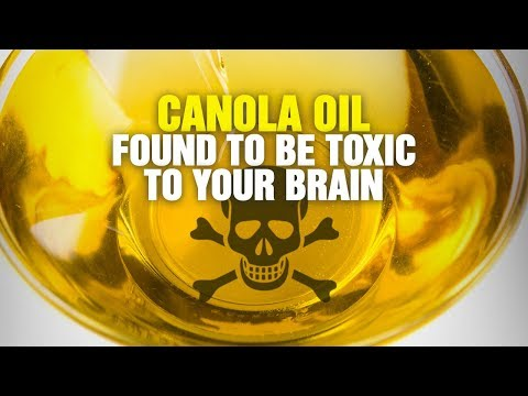 Scientists Warn CANOLA OIL Is TOXIC To Your Brain!