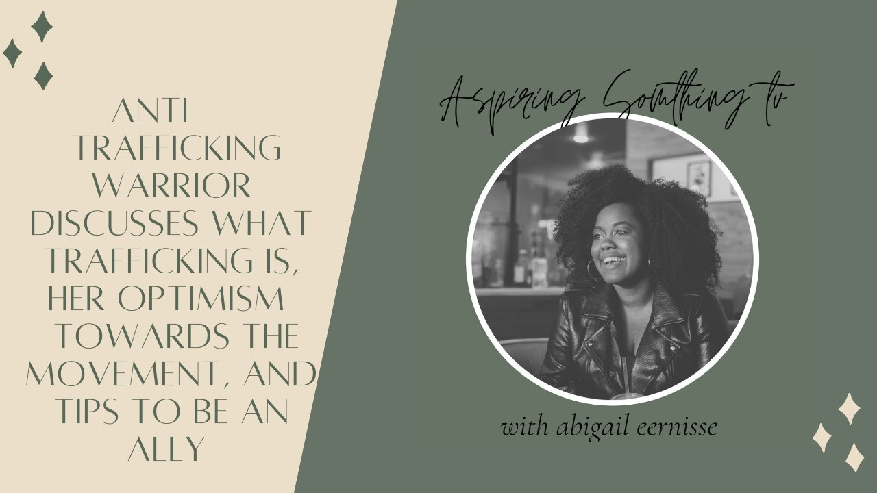 How to be a Human Trafficking Ally with Abigail Eenisee,