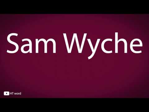 How to pronounce Sam Wyche