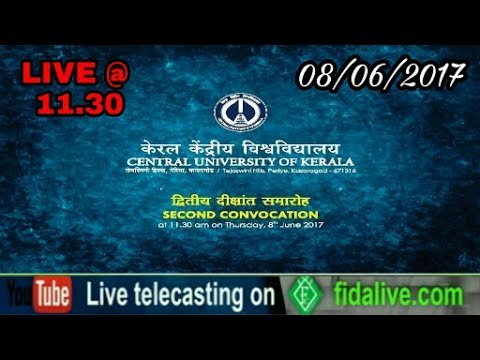 CENTRAL UNIVERSITY OF KERALA SECOND CONVOCATION 08/06/17