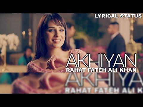 Akhiyan - Whatsapp Status   Rahat Fateh Ali Khan   Latest Punjabi Song 2018