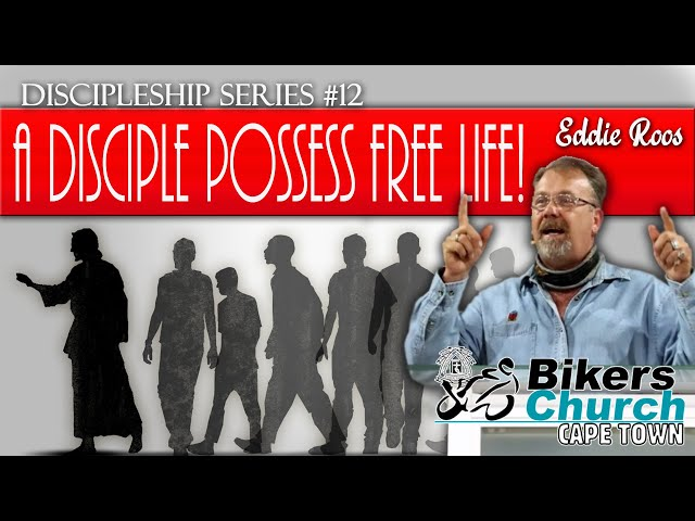 Disciple Series #12 - A Disciple possesses free LIFE! - By Eddie Roos