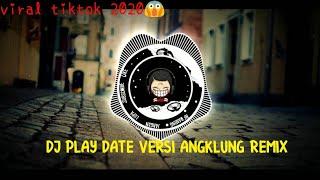 Download Dj Play Date Versi Angklung Remix  | viral tiktok 2020