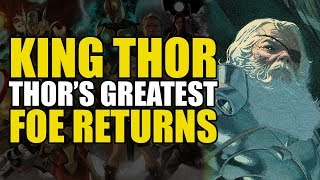 King Thor Part 1: Thor's Greatest Foe Returns | Comics Explained