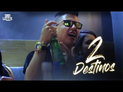 2 Destinos - Dan Lellis (Official Vídeo)