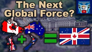 How Canada, Australia, New Zealand, & The UK Are Secretly Forming One Global Superpower: CANZUK