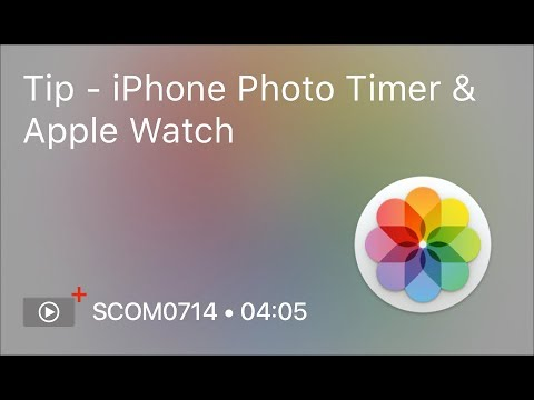 SCOM0714 - Tip - iPhone Photo Timer & Apple Watch