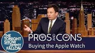 Pros and Cons: Buying the Apple Watch(Jimmy weighs the good and bad of purchasing the latest and greatest Apple device. Subscribe NOW to The Tonight Show Starring Jimmy Fallon: ..., 2015-04-29T09:00:00.000Z)