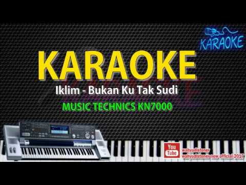 Karaoke Iklim Bukanku Tak Sudi - Music Technics KN7000 HD Quality Video Lirik Tanpa Vocal 2018