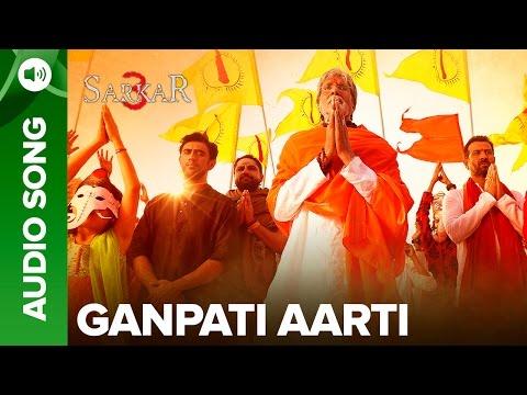Ganpati Aarti By Amitabh Bachchan | Official Audio Song | Sarkar 3