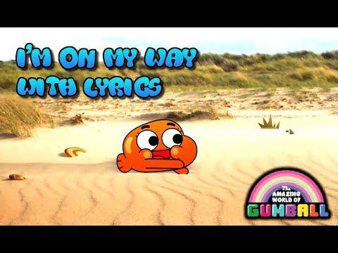 The Amazing World Of Gumball | I'm On My Way - With Lyrics