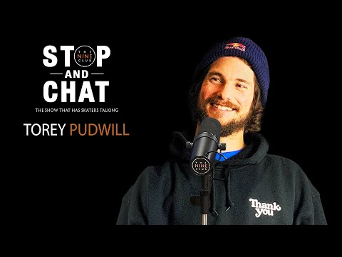 Torey Pudwill - Stop And Chat | The Nine Club With Chris Roberts