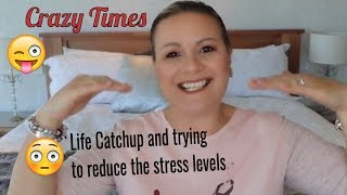 Update on the craziness of life and trying reduce the stress