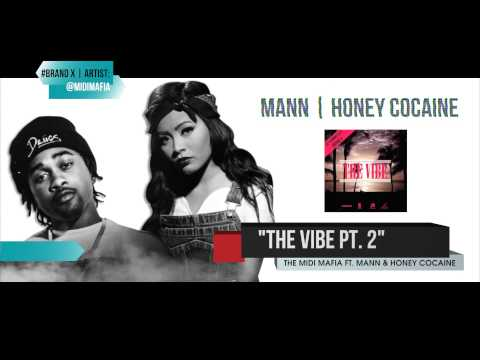 THE MIDI MAFIA - THE VIBE PT.2 ft. MANN & HONEY COCAINE