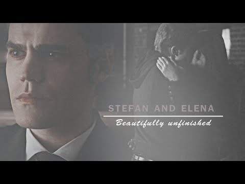 Stefan and Elena | Beautifully unfinished [ HBD Elo! ]