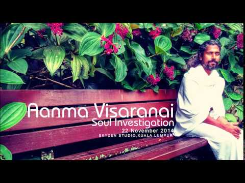 Investigate your soul -Aanma Visaranai( Spiritual discussion in Tamil)