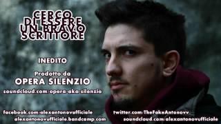 Alex Antonov - CERCO DI ESSERE UN BRAVO SCRITTORE - INEDITO Prodotto da OPERA SILENZIO