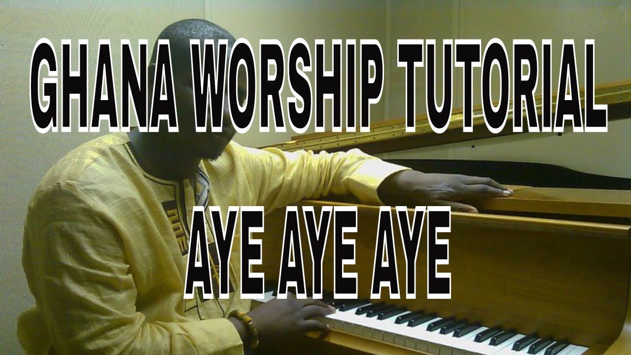 Part 1 ghanaian praise and worship piano tutorial aye aye aye kay part 1 ghanaian praise and worship piano tutorial aye aye aye kay benyarko style baditri Images