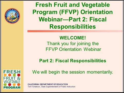 Fresh Fruit and Vegetable Program (FFVP) Orientation Part Two: Fiscal Responsibilities
