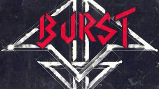Burst - Make No Mistake