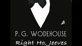 Right Ho, Jeeves by P. G. WODEHOUSE Audiobook - Chapter 01 - Mark Nelson