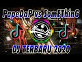 DJ PAPEDAP VS  SOMETHING JUST LIKE THIS FULL BASS - DJ TIK TOK TERBARU 2020