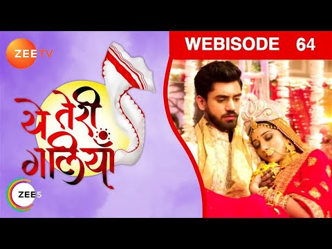 Yeh Teri Galliyan - Episode 64 - Oct 23, 2018 - Webisode | Zee Tv | Hindi TV Show
