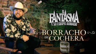 El Fantasma - Borracho De Cochera (Video Oficial)