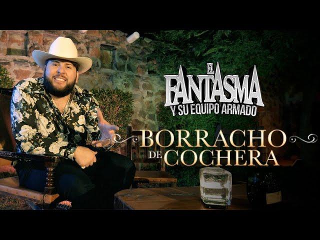 El Fantasma - Borracho De Cochera (Video Oficial)